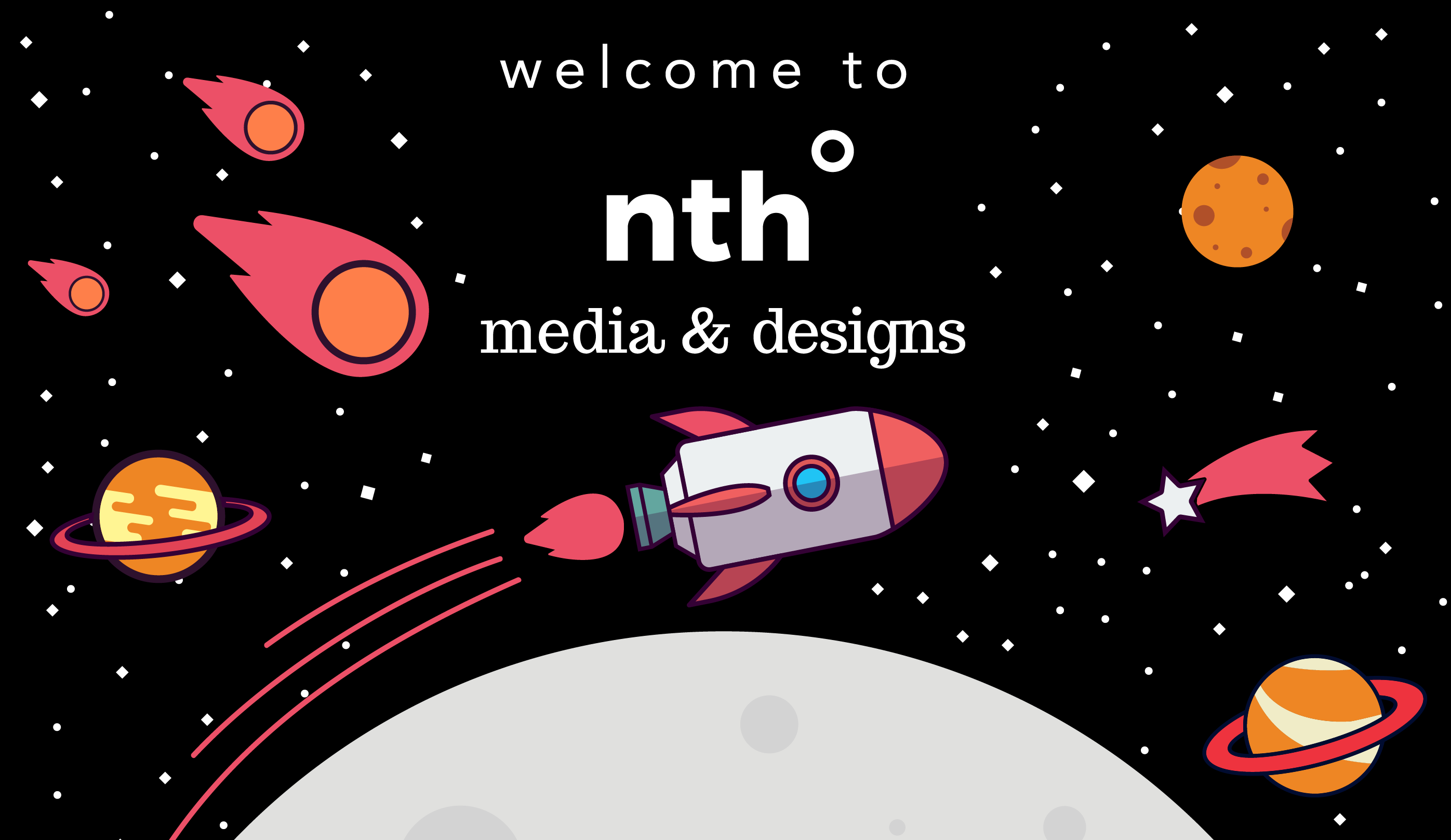 Graphic: reads Welcome to nth degree media & designs; rocket flying over moon