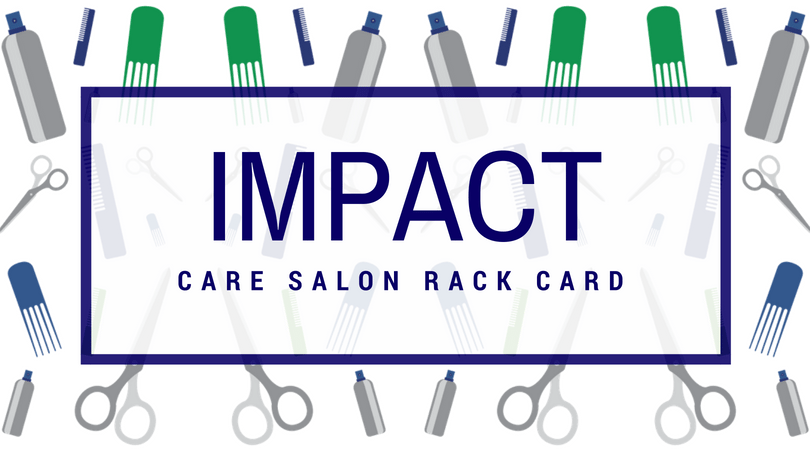 Graphic: IMPACT Care Salon Rack Card