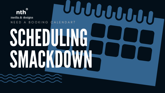 Need a booking calendar? Scheduling Smackdown